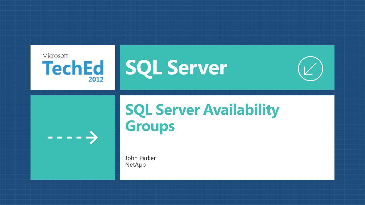 SQL Server John Parker NetApp SQL Server Availability Groups