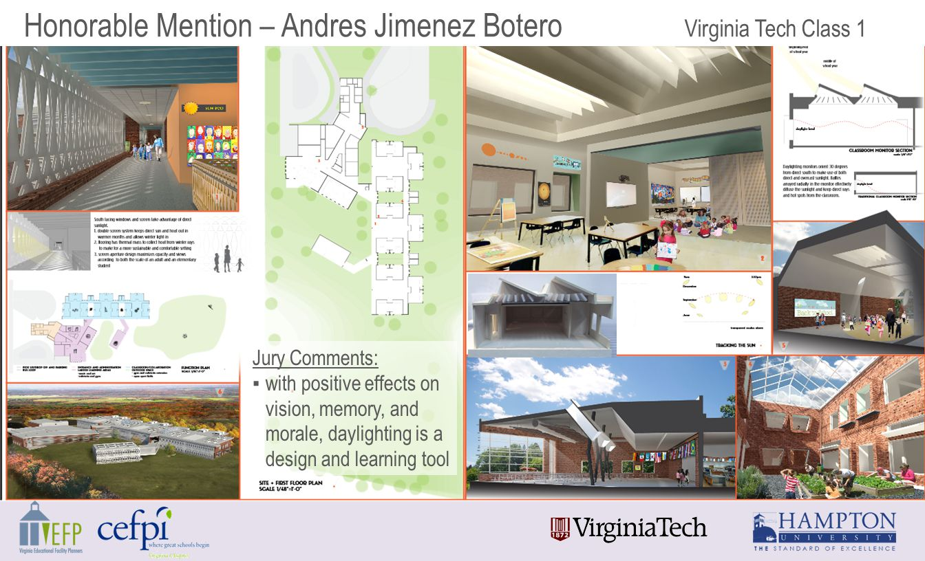 Honorable Mention – Andres Jimenez Botero Virginia Tech Class 1 Jury Comments: ▪with positive effects on vision, memory, and morale, daylighting is a design and learning tool