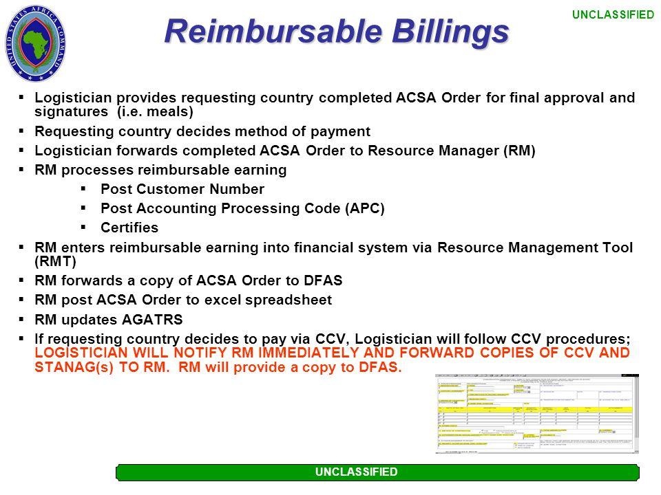 UNCLASSIFIED Financial Flow Chart for ACSA Orders  Reimbursable Billings (Country owes US)  Cash Collection Vouchers (CCVs)  Equal Value Exchange (