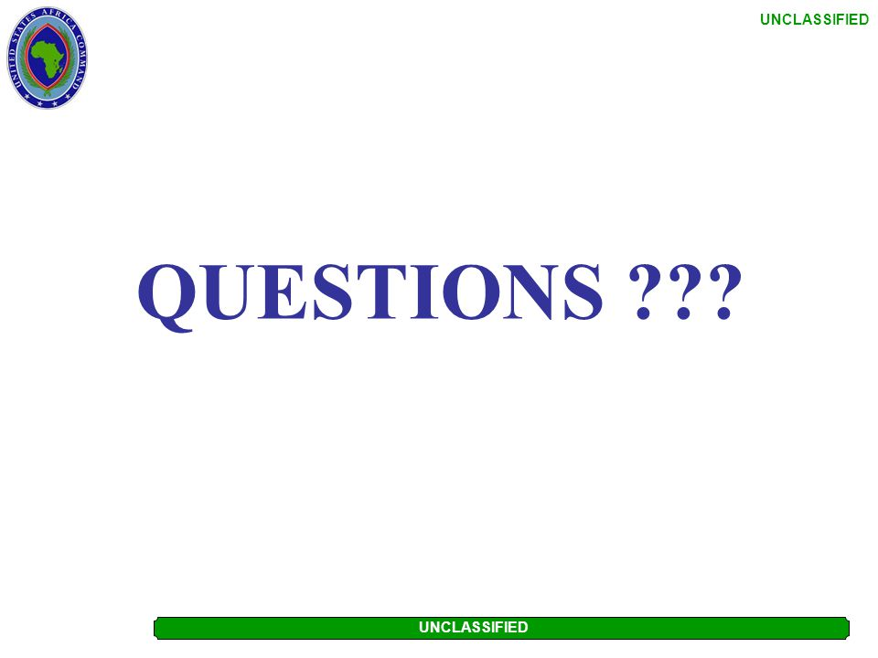 UNCLASSIFIED QUESTIONS?…. WHERE TO GO U.S Army Africa Logistics: LTC Johnny Borden Tel: 635-4745 Email: Johnny.Borden@eur.army.milJohnny.Borden@eur.ar