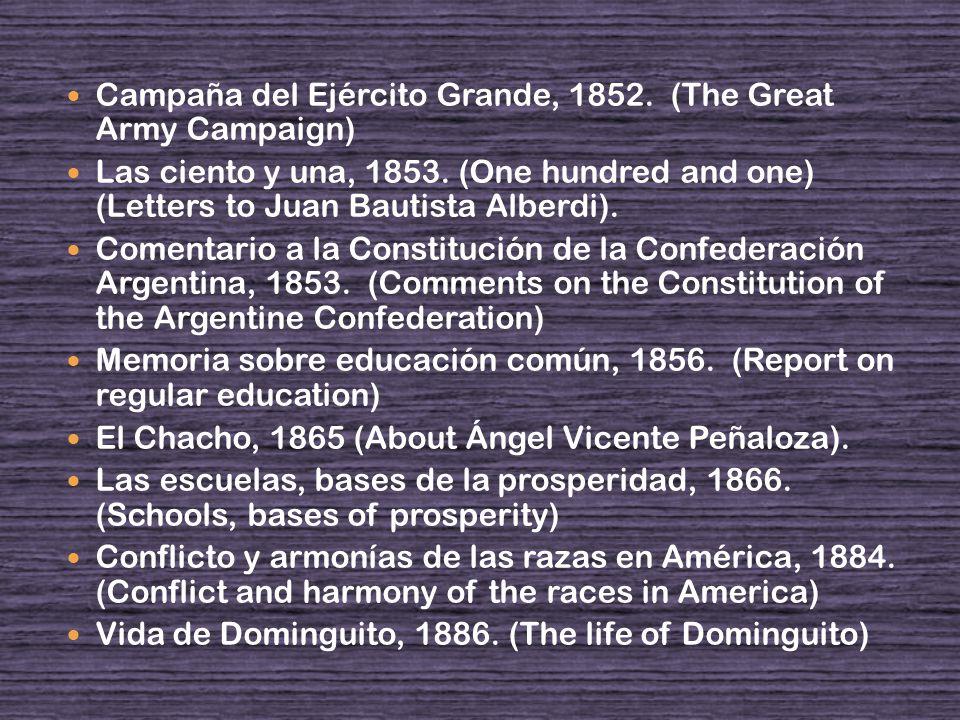 Campaña del Ejército Grande, 1852. (The Great Army Campaign) Las ciento y una, 1853.