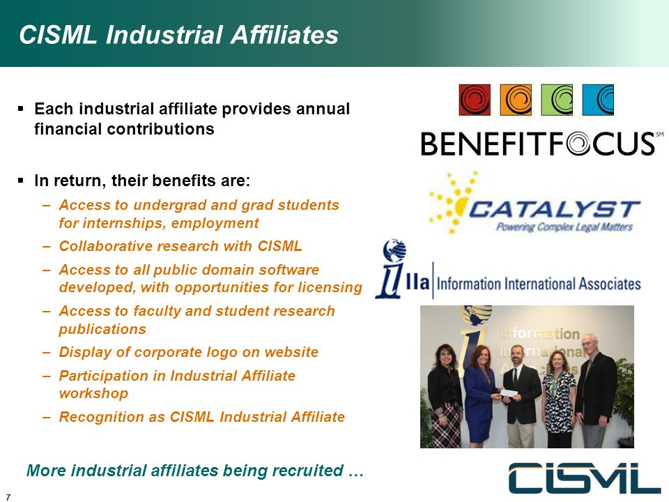 CISML Industrial Affiliates 7 More industrial affiliates being recruited …  Each industrial affiliate provides annual financial contributions  In re