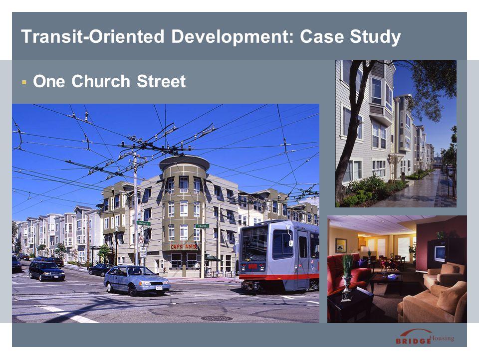 Transit-Oriented Development: Case Study  One Church Street
