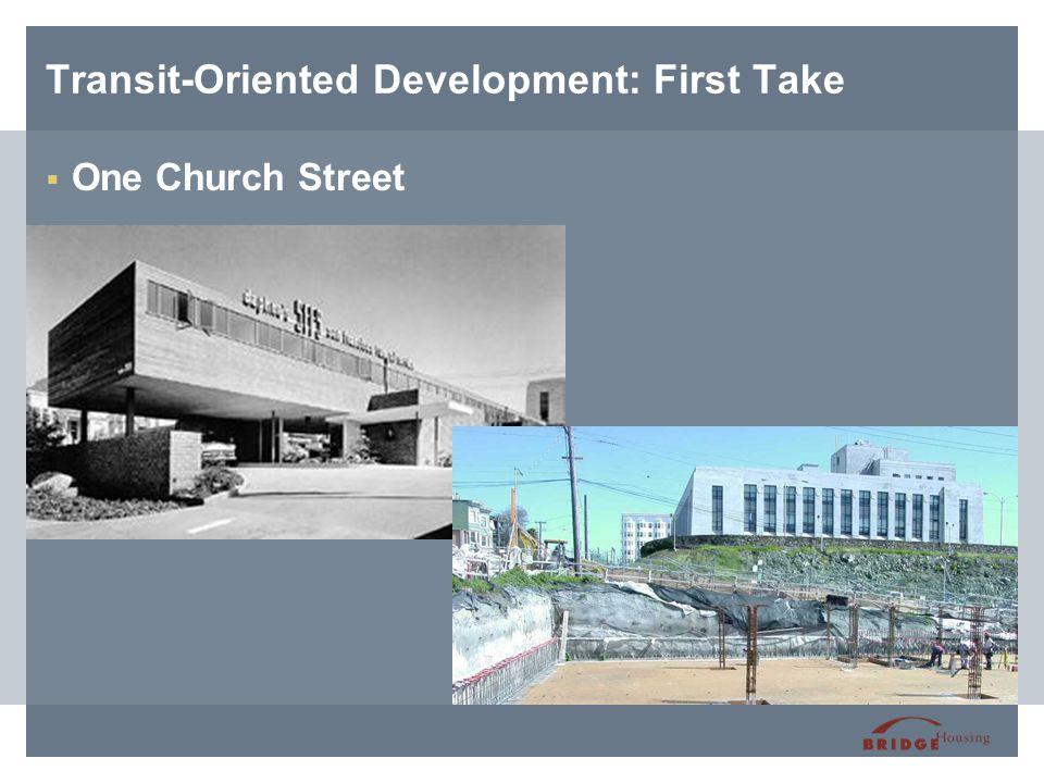 Transit-Oriented Development: First Take  One Church Street