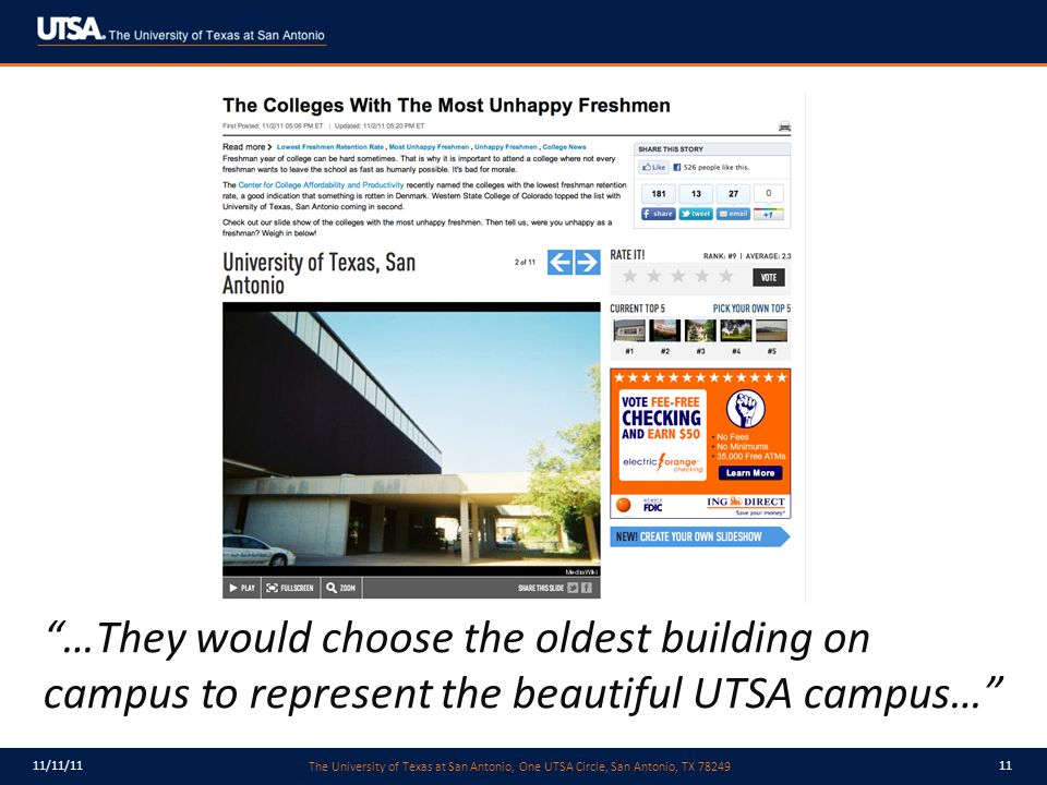 The University of Texas at San Antonio, One UTSA Circle, San Antonio, TX 78249 11/11/1111 …They would choose the oldest building on campus to represent the beautiful UTSA campus…