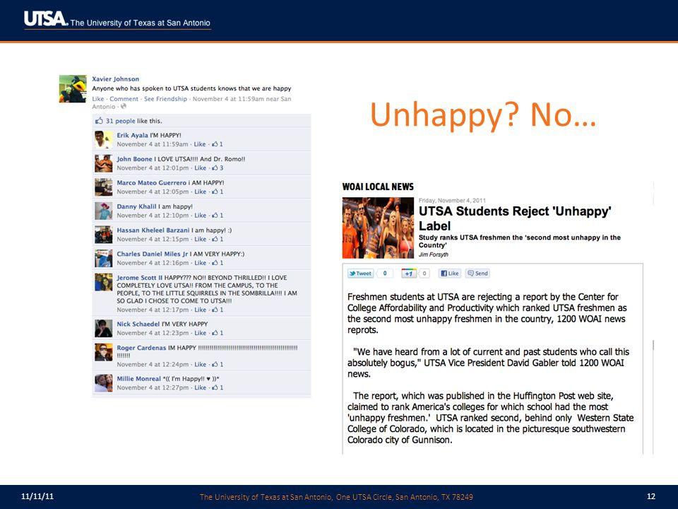 The University of Texas at San Antonio, One UTSA Circle, San Antonio, TX 78249 11/11/1112 Unhappy.