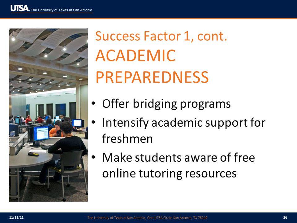 The University of Texas at San Antonio, One UTSA Circle, San Antonio, TX 78249 11/11/1126 Success Factor 1, cont.
