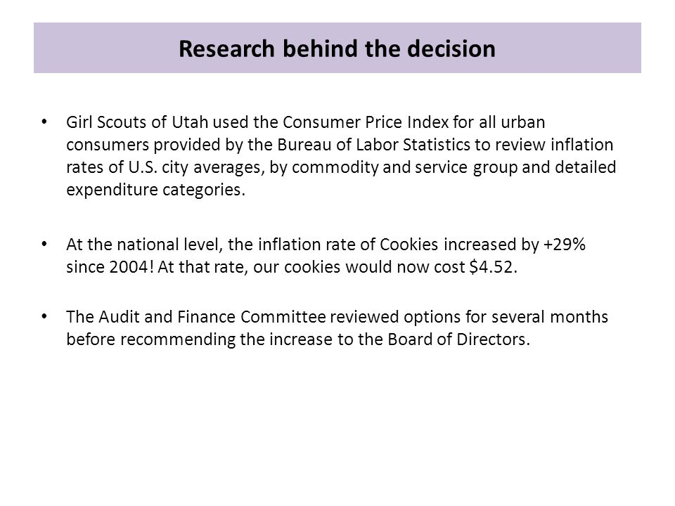Research behind the decision Girl Scouts of Utah used the Consumer Price Index for all urban consumers provided by the Bureau of Labor Statistics to review inflation rates of U.S.