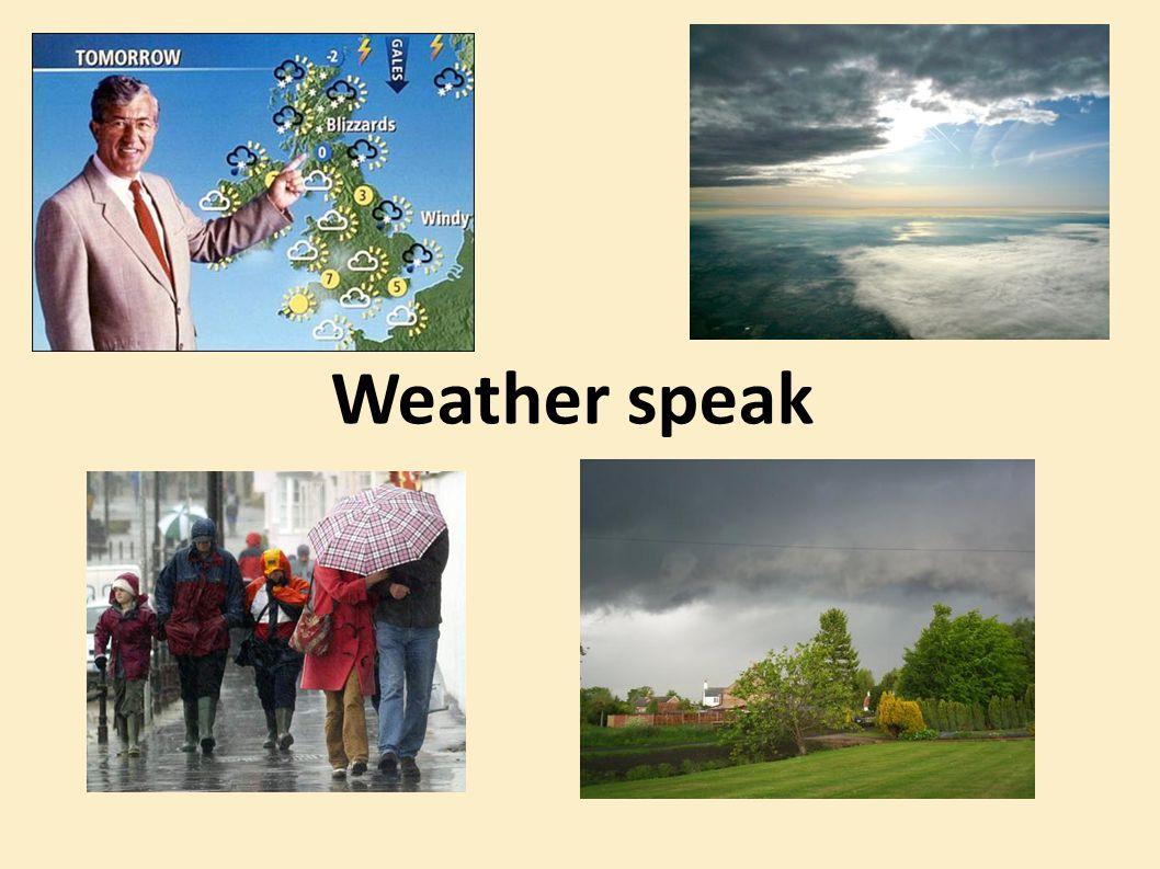 Weather speak