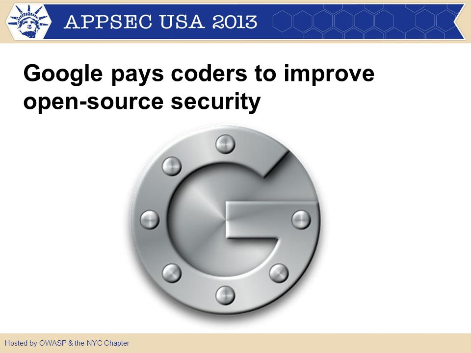 Hosted by OWASP & the NYC Chapter Open Source software needs to be open on software security.