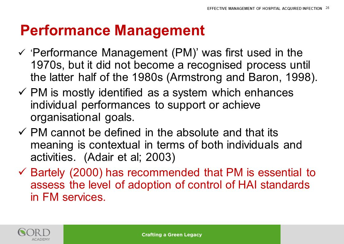 EFFECTIVE MANAGEMENT OF HOSPITAL ACQUIRED INFECTION 26 ' Performance Management (PM)' was first used in the 1970s, but it did not become a recognised