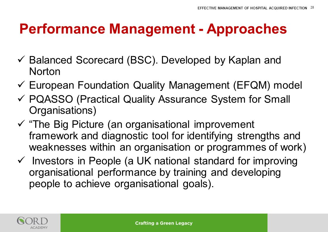 EFFECTIVE MANAGEMENT OF HOSPITAL ACQUIRED INFECTION 28 Balanced Scorecard (BSC). Developed by Kaplan and Norton European Foundation Quality Management
