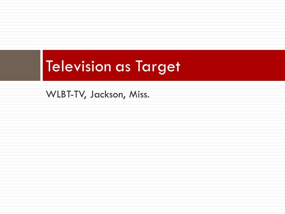WLBT-TV, Jackson, Miss. Television as Target