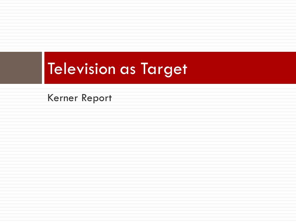 Kerner Report Television as Target