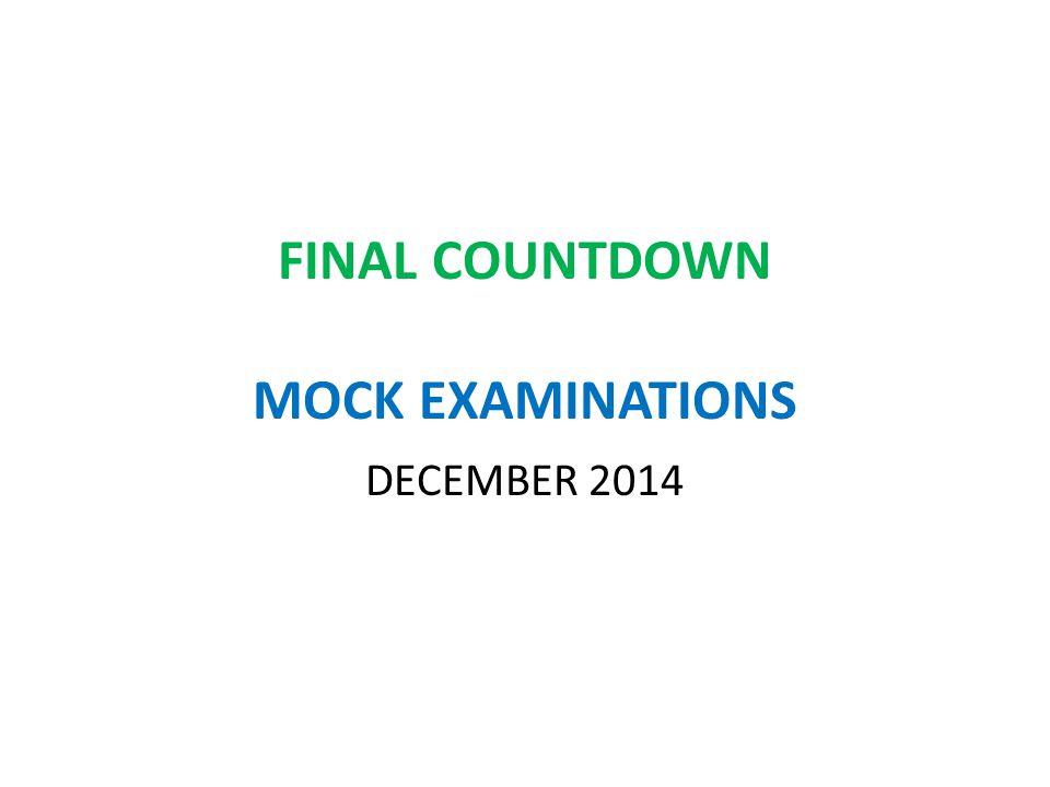FINAL COUNTDOWN MOCK EXAMINATIONS DECEMBER 2014