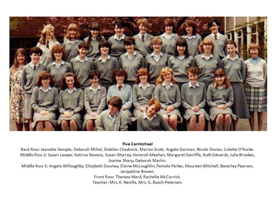 Five Carmichael Back Row: Jeanette Semple, Deborah Millet, Siobhàn Chadwick, Marion Scott, Angela Gorman, Nicola Davies, Colette O'Rorke. Middle Row 2