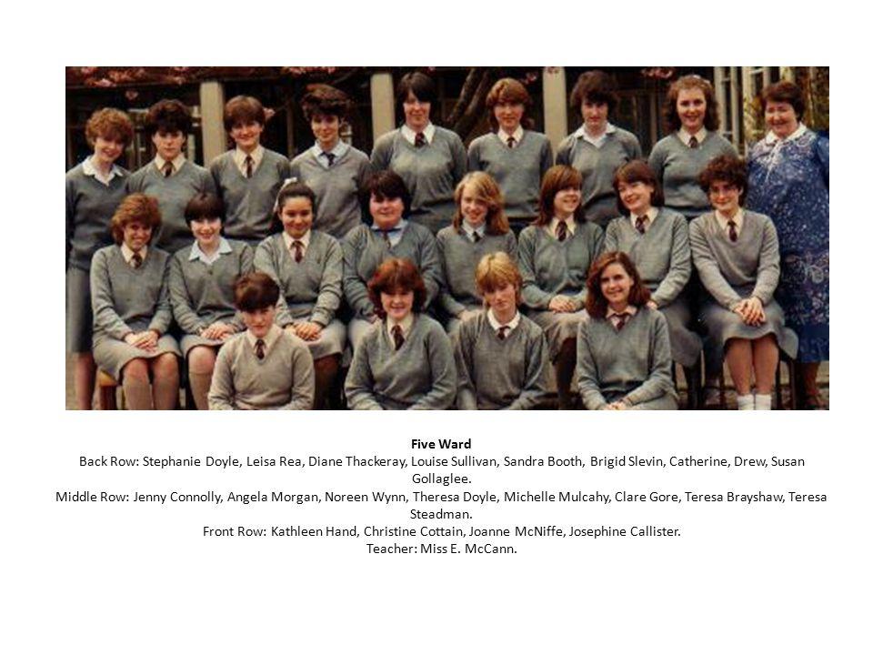 Five Ward Back Row: Stephanie Doyle, Leisa Rea, Diane Thackeray, Louise Sullivan, Sandra Booth, Brigid Slevin, Catherine, Drew, Susan Gollaglee. Middl