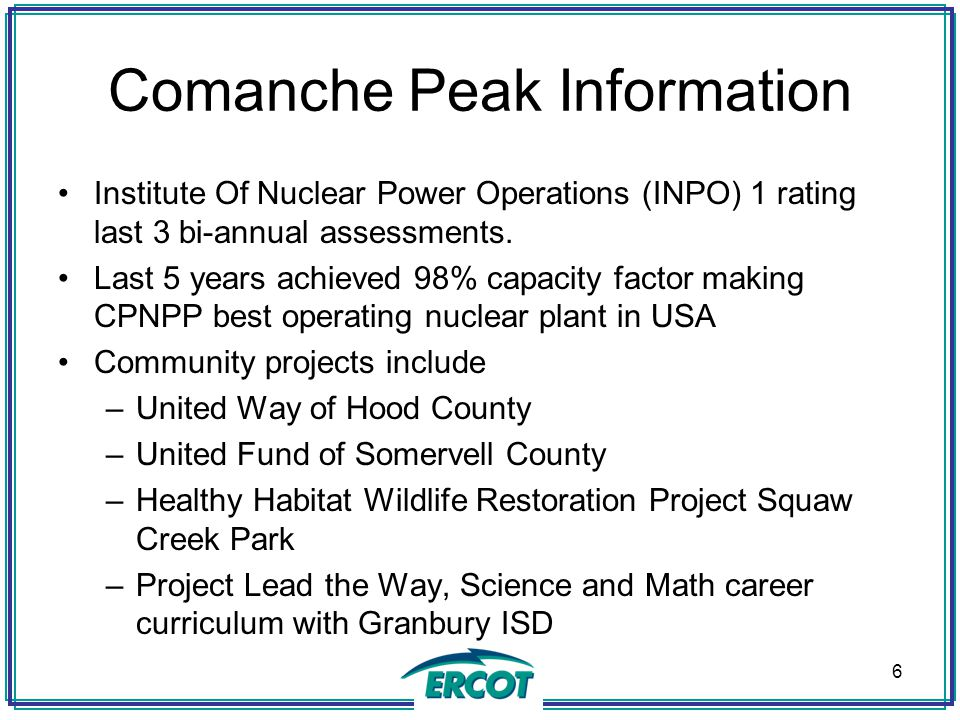 Comanche Peak Information Institute Of Nuclear Power Operations (INPO) 1 rating last 3 bi-annual assessments.