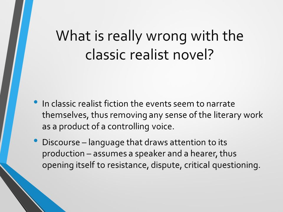 What is really wrong with the classic realist novel.
