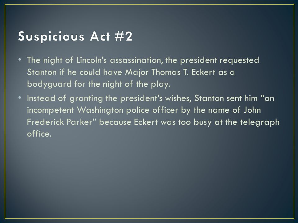 The night of Lincoln's assassination, the president requested Stanton if he could have Major Thomas T.