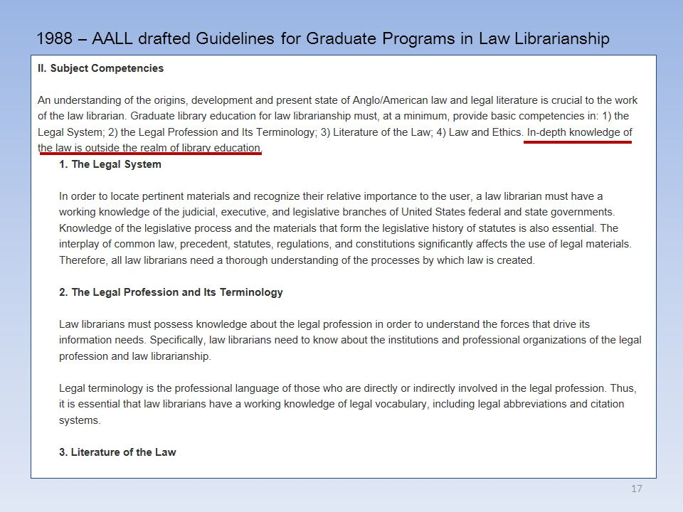 17 1988 – AALL drafted Guidelines for Graduate Programs in Law Librarianship