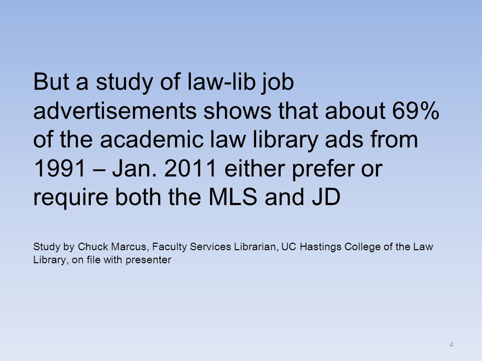 But a study of law-lib job advertisements shows that about 69% of the academic law library ads from 1991 – Jan.
