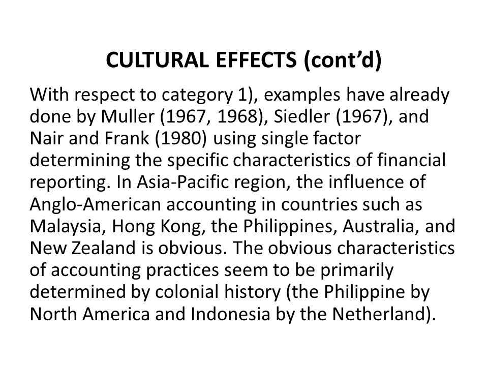 CULTURAL EFFECTS (cont'd) With respect to category 2), it can be seen how this involves quite naturally from (1).