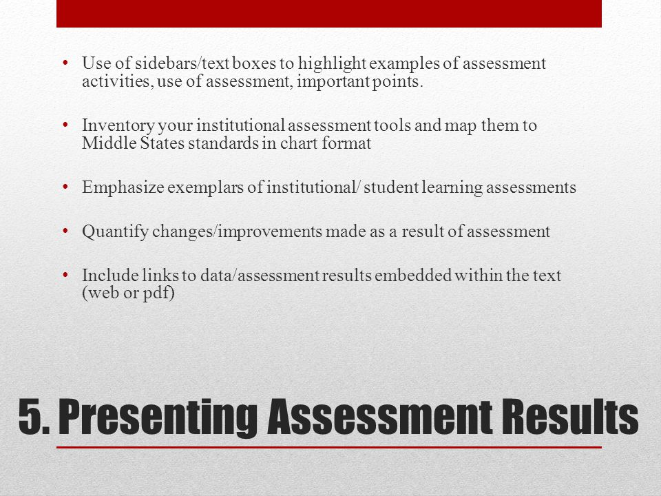 5. Presenting Assessment Results Use of sidebars/text boxes to highlight examples of assessment activities, use of assessment, important points. Inven