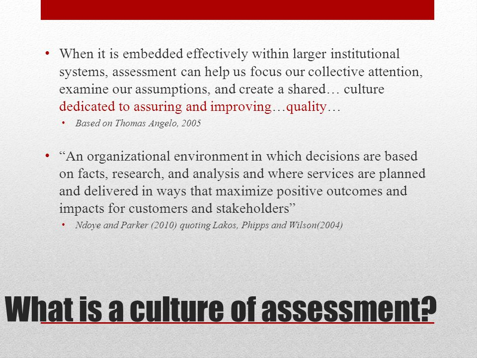 What is a culture of assessment.