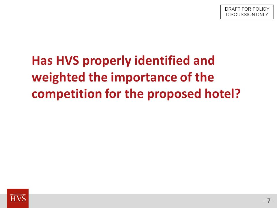 - 28 - What are the key risk factors in future hotel performance? DRAFT FOR POLICY DISCUSSION ONLY