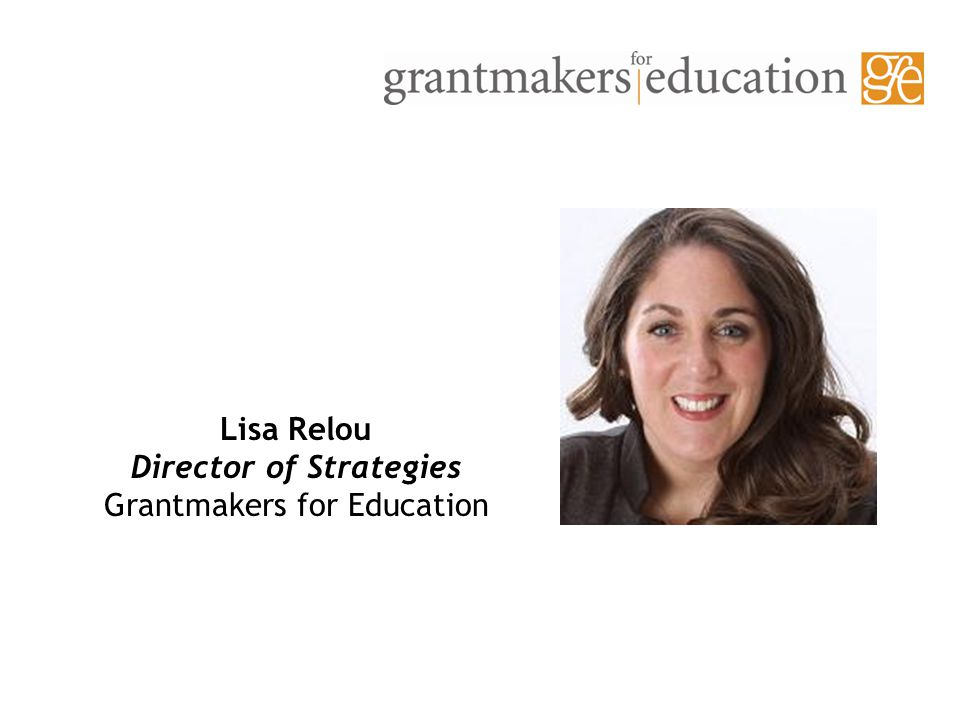 Lisa Relou Director of Strategies Grantmakers for Education