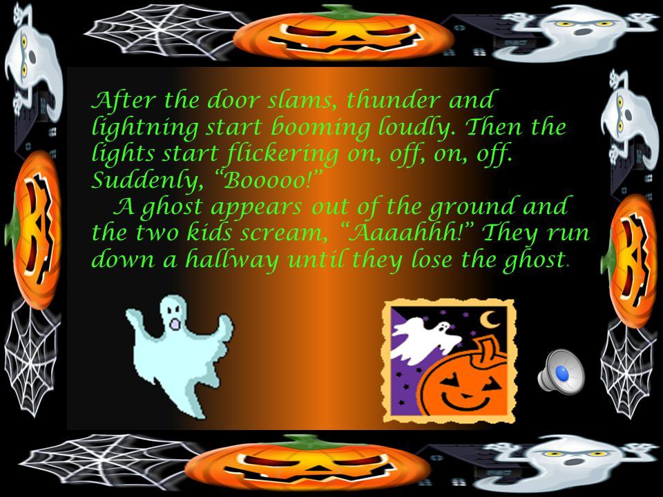 One spooky, dark Halloween night Macie and Parker were trick or treating when they saw a tall, black mansion with the door open.