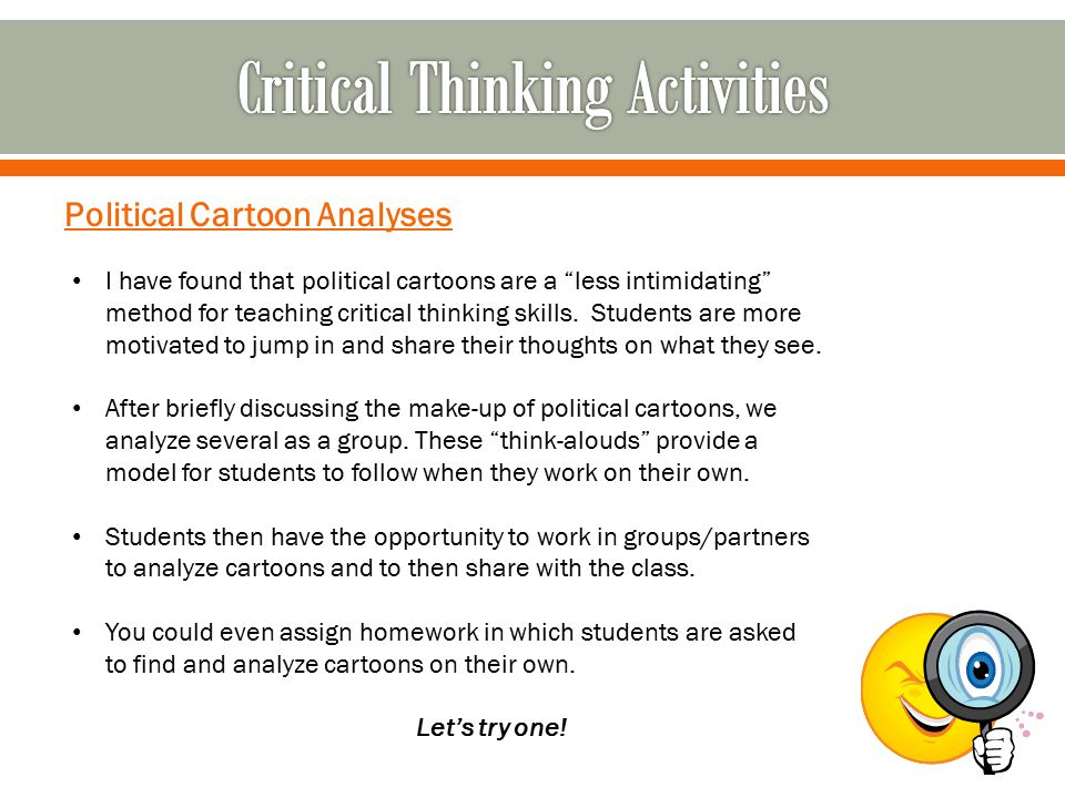 "Political Cartoon Analyses I have found that political cartoons are a ""less intimidating"" method for teaching critical thinking skills. Students are m"