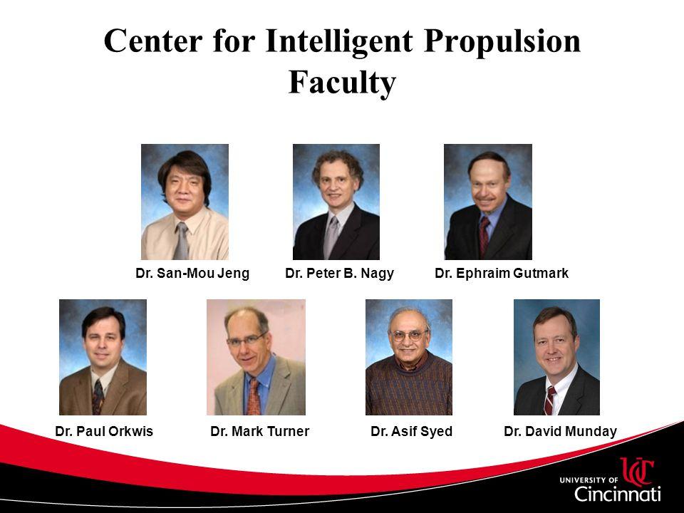 Center for Intelligent Propulsion Faculty Dr. Ephraim GutmarkDr.