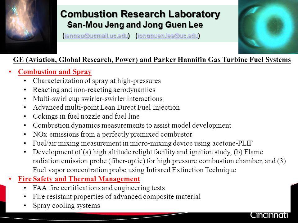 Combustion Research Laboratory San-Mou Jeng and Jong Guen Lee (jengsu@ucmail.uc.edu) (jongguen.lee@uc.edu) jengsu@ucmail.uc.edujongguen.lee@uc.edujeng