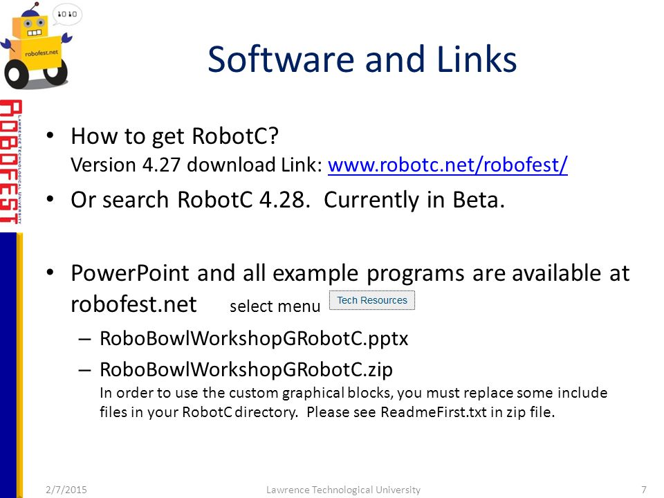 2/7/2015Lawrence Technological University7 How to get RobotC.