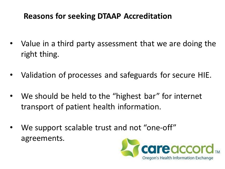 Value in a third party assessment that we are doing the right thing.