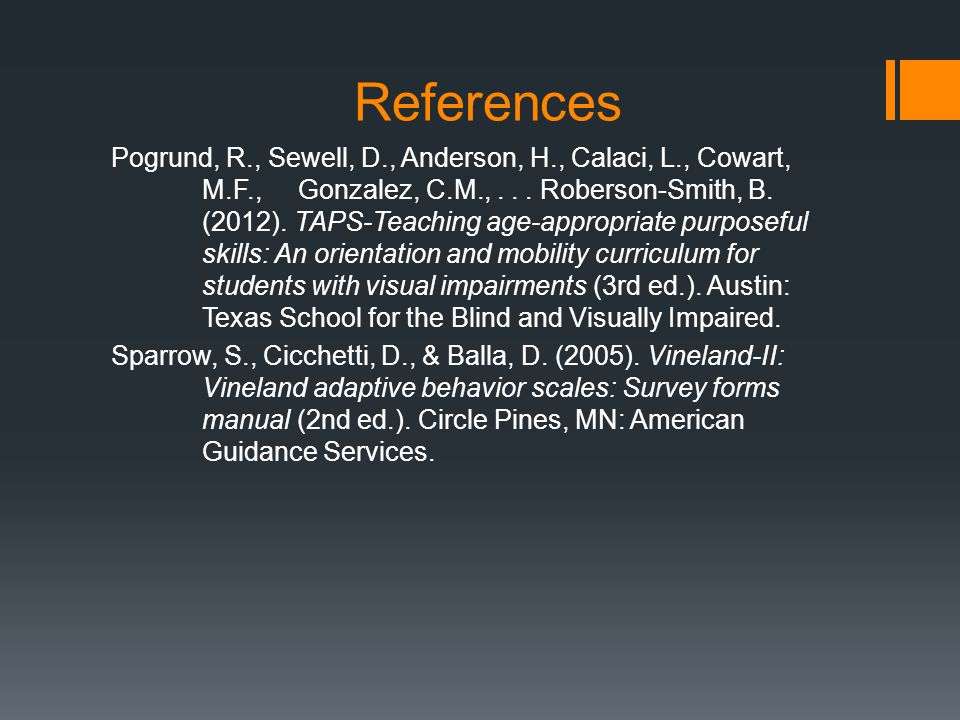 References Pogrund, R., Sewell, D., Anderson, H., Calaci, L., Cowart, M.F., Gonzalez, C.M.,...