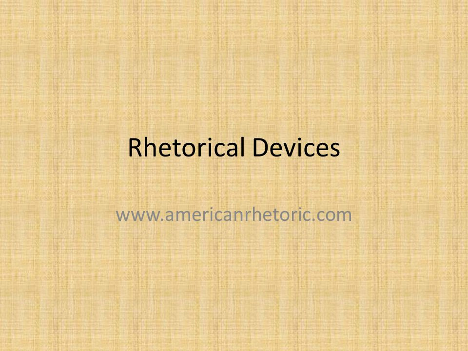 Rhetorical Devices www.americanrhetoric.com