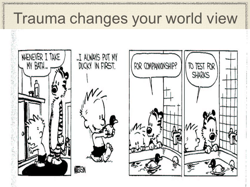 Trauma changes your world view