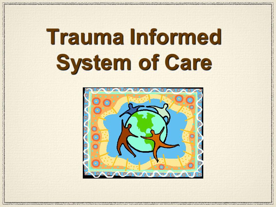 Trauma Informed System of Care