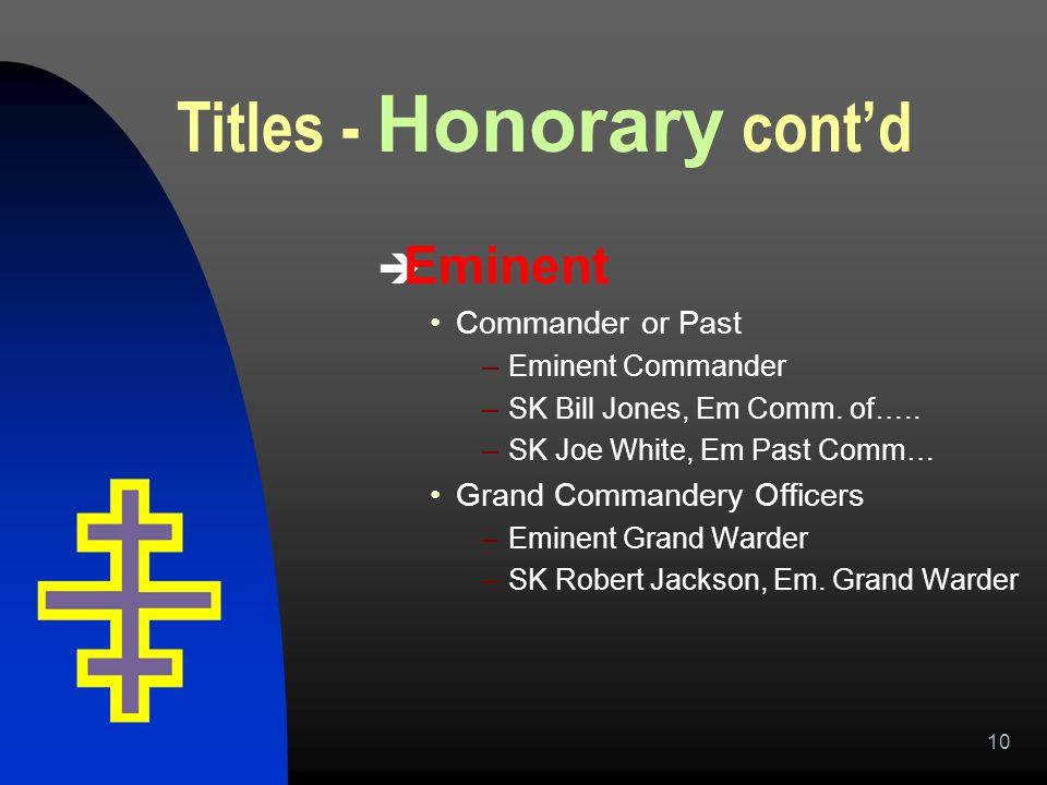 10  Eminent Commander or Past –Eminent Commander –SK Bill Jones, Em Comm.