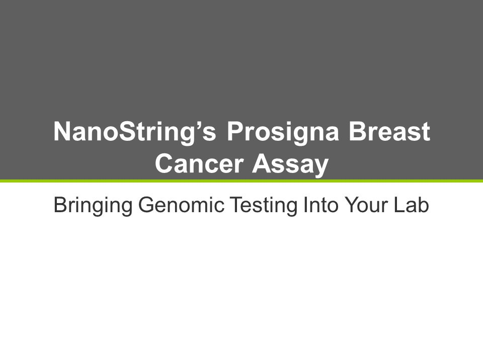NanoString's Prosigna Breast Cancer Assay Bringing Genomic Testing Into Your Lab