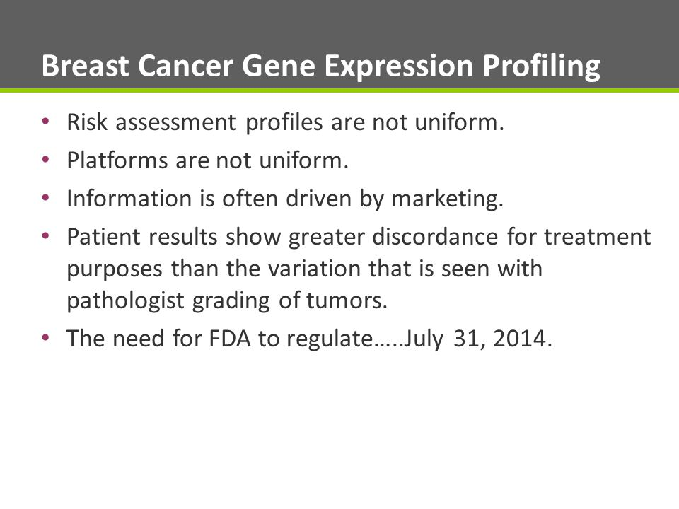 Breast Cancer Gene Expression Profiling Risk assessment profiles are not uniform.