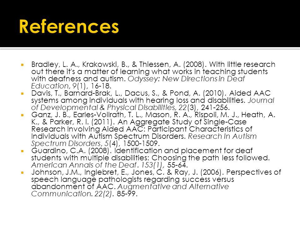  Bradley, L. A., Krakowski, B., & Thiessen, A. (2008).