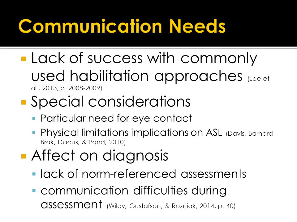  Lack of success with commonly used habilitation approaches (Lee et al., 2013, p.