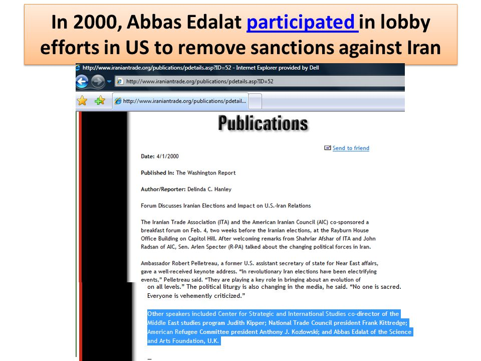 In 2000, Abbas Edalat participated in lobby efforts in US to remove sanctions against Iranparticipated In 2000, Abbas Edalat participated in lobby efforts in US to remove sanctions against Iranparticipated