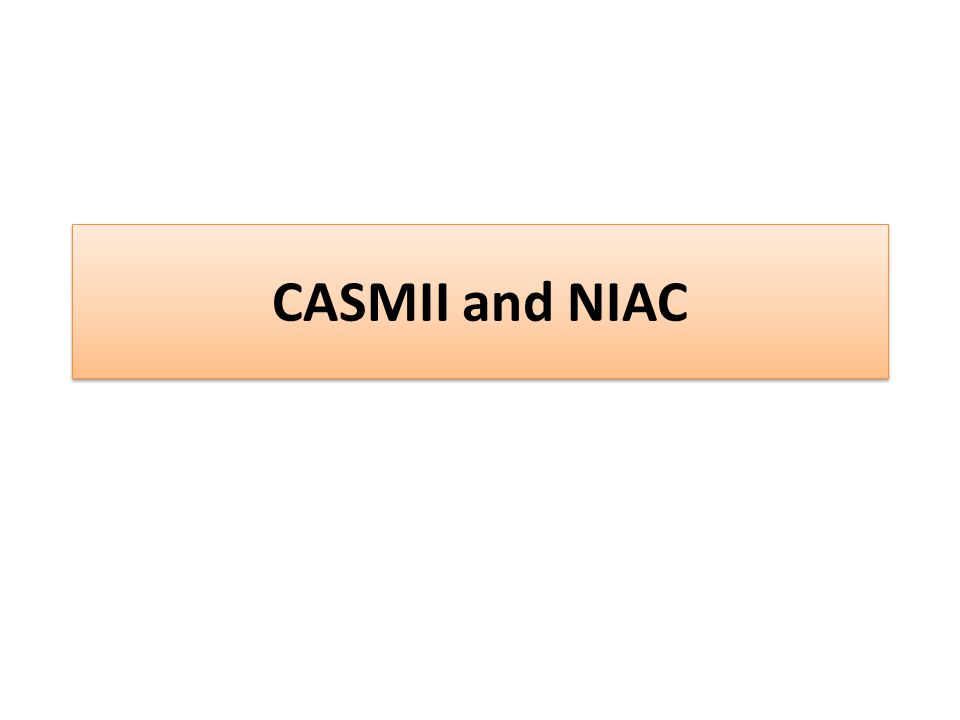 CASMII and NIAC