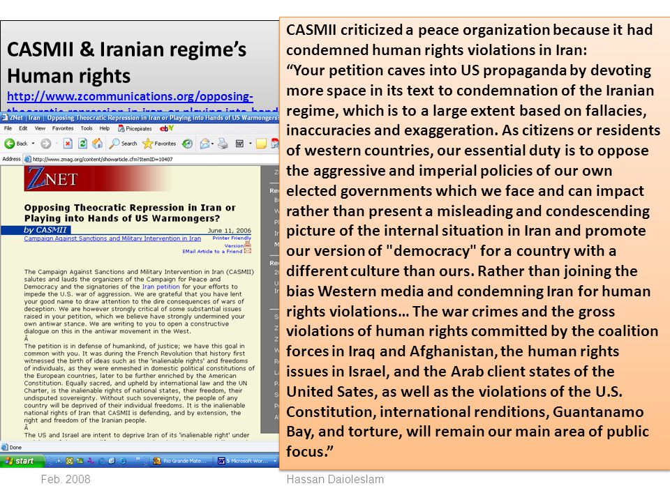 CASMII & Iranian regime's Human rights http://www.zcommunications.org/opposing- theocratic-repression-in-iran-or-playing-into-hands-of- us-warmongers-by-casmii http://www.zcommunications.org/opposing- theocratic-repression-in-iran-or-playing-into-hands-of- us-warmongers-by-casmii CASMII & Iranian regime's Human rights http://www.zcommunications.org/opposing- theocratic-repression-in-iran-or-playing-into-hands-of- us-warmongers-by-casmii http://www.zcommunications.org/opposing- theocratic-repression-in-iran-or-playing-into-hands-of- us-warmongers-by-casmii Feb.