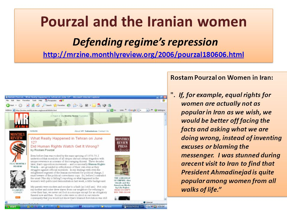 Pourzal and the Iranian women Defending regime's repression http://mrzine.monthlyreview.org/2006/pourzal180606.html http://mrzine.monthlyreview.org/2006/pourzal180606.html Pourzal and the Iranian women Defending regime's repression http://mrzine.monthlyreview.org/2006/pourzal180606.html http://mrzine.monthlyreview.org/2006/pourzal180606.html Feb.